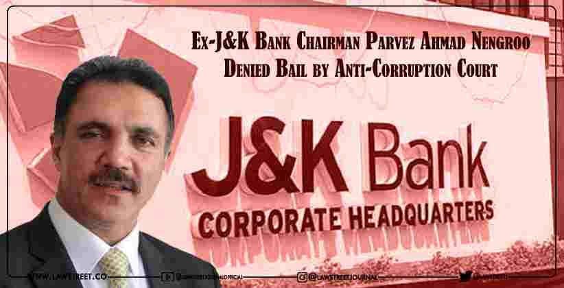 Ex-J&K Bank Chairman Parvez Ahmad Nengroo…