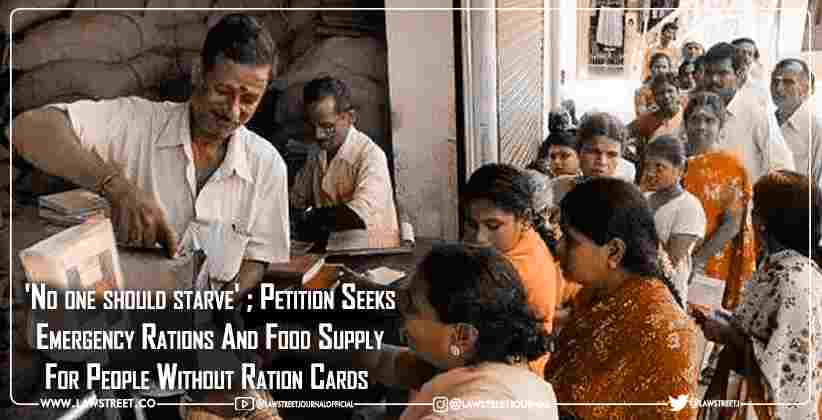 'No one should starve' ; Petition Seeks Emergency Rations And Food Supply For People Without Ration Cards