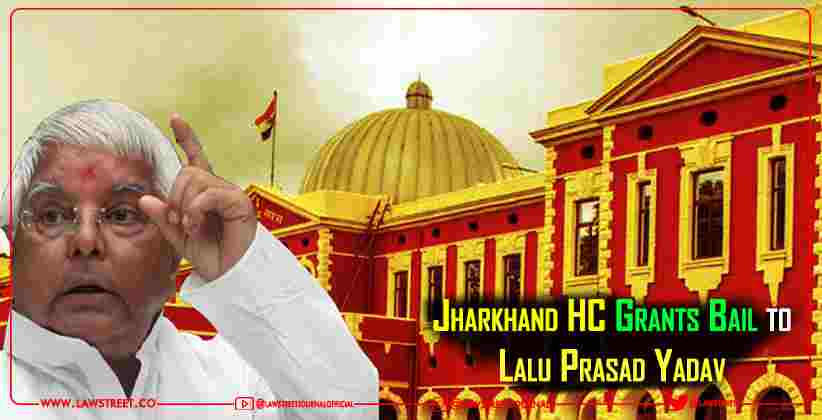 Jharkhand HC Grants Bail to Lalu Prasad…