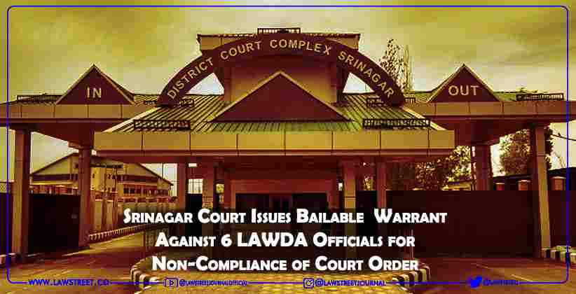 Srinagar Court Issues Bailable Warrant Against 6 LAWDA Officials for Non-Compliance of Court Order