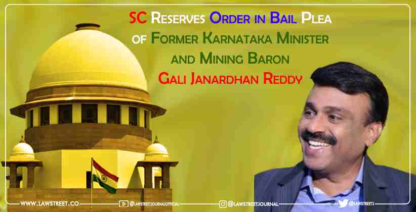 SC Reserves Order in Bail Plea of Former Karnataka Minister and Mining Baron Gali Janardhan Reddy [READ ORDER]