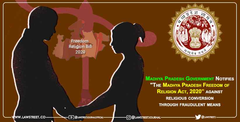 """Madhya Pradesh Government Notifies """"The Madhya Pradesh Freedom of Religion Act, 2020"""" against religious conversion through fraudulent means"""
