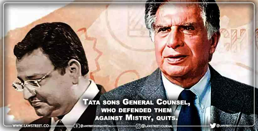 Tata sons General Counsel, who defended them against Mistry, quits.