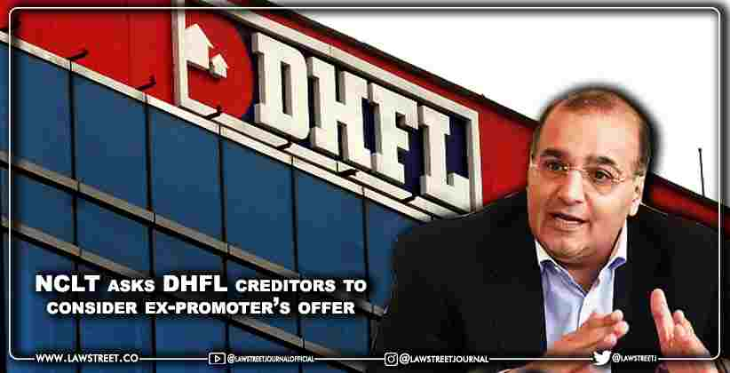 NCLT asks DHFL creditors to consider ex-promoter's offer