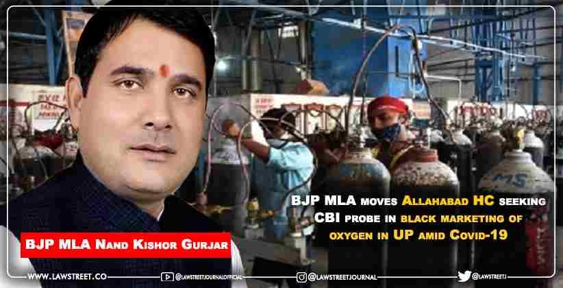 BJP MLA moves Allahabad High Court seeking CBI probe in black marketing of oxygen in UP amid Covid-19