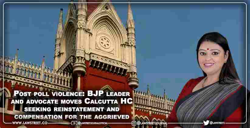 Post poll violence: BJP leader and advocate moves Calcutta High Court seeking reinstatement and compensation for the aggrieved