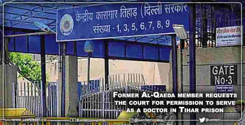 Former Al-Qaeda member requests the court for permission to serve as a doctor in Tihar prison