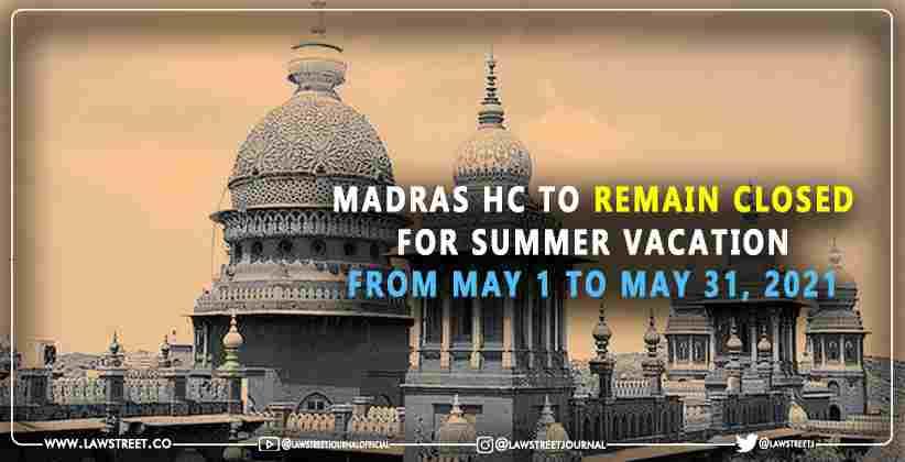 Madras High Court Summer Vacation