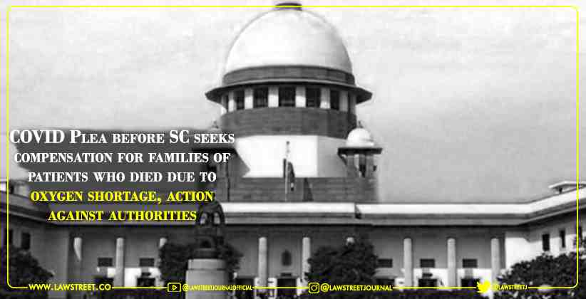 COVID Plea before Supreme Court seeks compensation for families of patients who died due to oxygen shortage, action against authorities