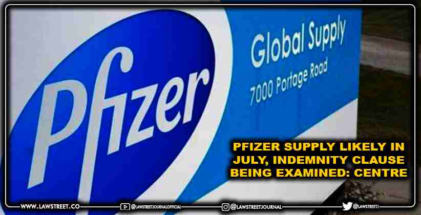 Pfizer Supply likely in July, Indemnity clause being examined: Centre