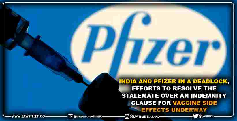 India and Pfizer in a deadlock, efforts to resolve the stalemate over an indemnity clause for vaccine side effects underway
