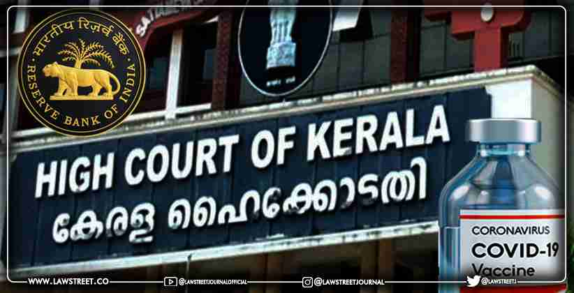 Kerala HC asks Central Government why it cannot use the dividend given by RBI to vaccinate all citizens for free [READ ORDER]