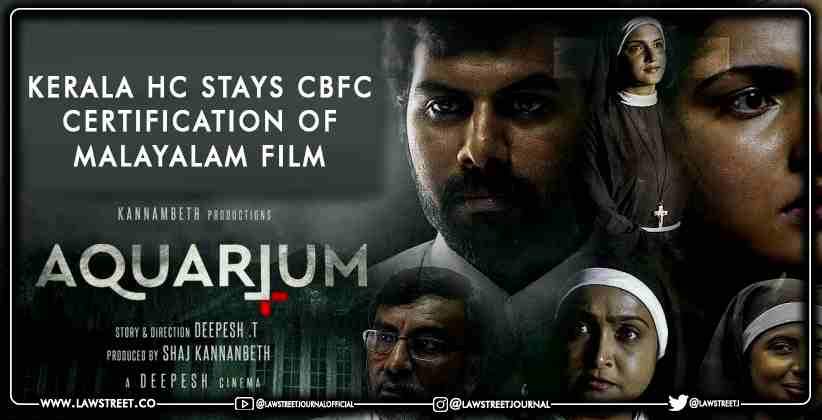 Kerala HC CBFC Certification Malayalam Film Aquarium