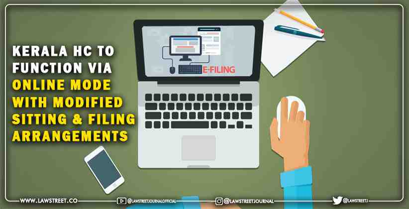 Kerala High Court to function via online mode with modified sitting and filing arrangements