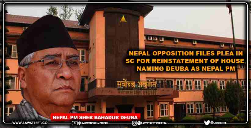 Nepal Opposition Files Plea in Supreme Court for Reinstatement of House, Naming Deuba as Nepal PM