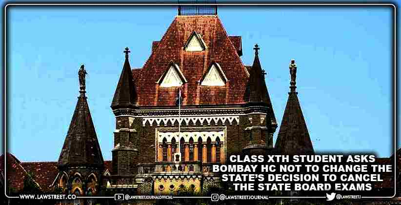 Class Xth Student asks Bombay HC not to Change the State's Decision to Cancel the State Board Exams