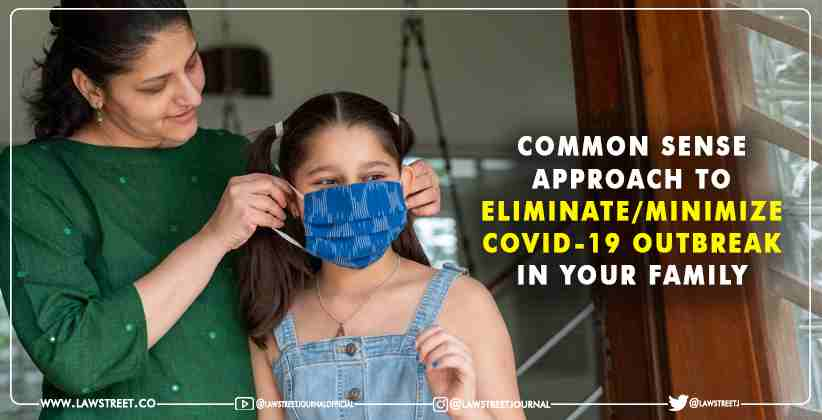 Common sense approach to eliminate or minimize COVID-19 outbreak in your family