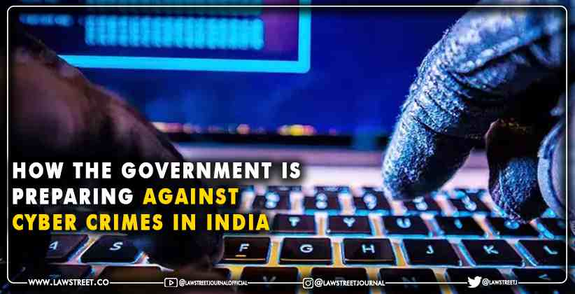 How the Government is Preparing Against Cyber Crimes in India