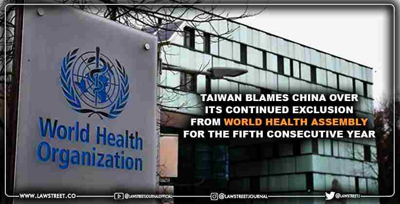 Taiwan blames China over its continued exclusion from World Health Assembly for the fifth consecutive year