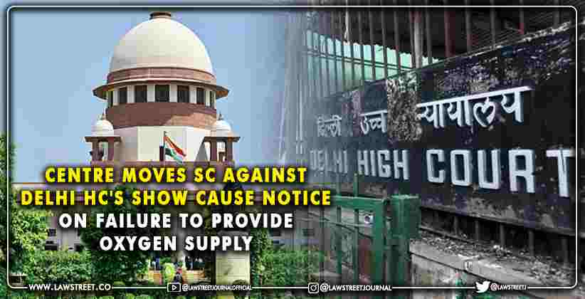 Delhi HC Show Cause Notice Oxygen Supply