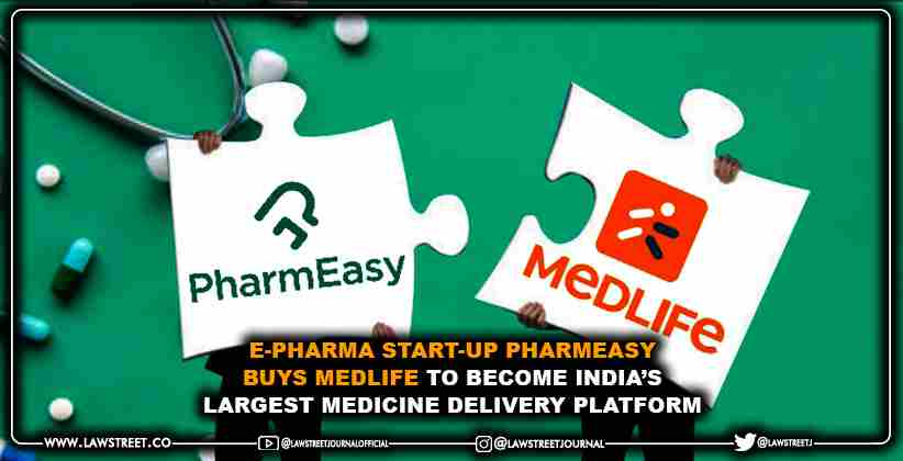 E-Pharma Start-Up PharmEasy Buys Medlife to Become India's Largest Medicine Delivery Platform