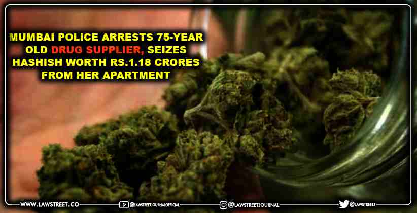 Mumbai police arrests 75-year-old drug supplier, seizes Hashish worth Rs.1.18 crores from her apartment