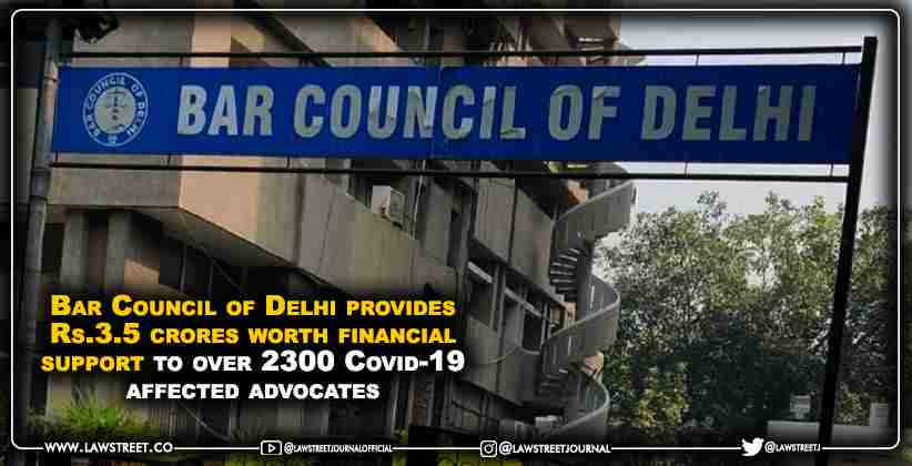 Bar Council of Delhi provides Rs.3.5 crores worth financial support to over 2300 Covid-19 affected advocates