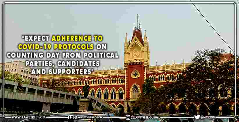 """West Bengal Polls: """"Expect Adherence to COVID-19 Protocols on Counting Day from Political Parties, Candidates and Supporters"""": Calcutta HC"""