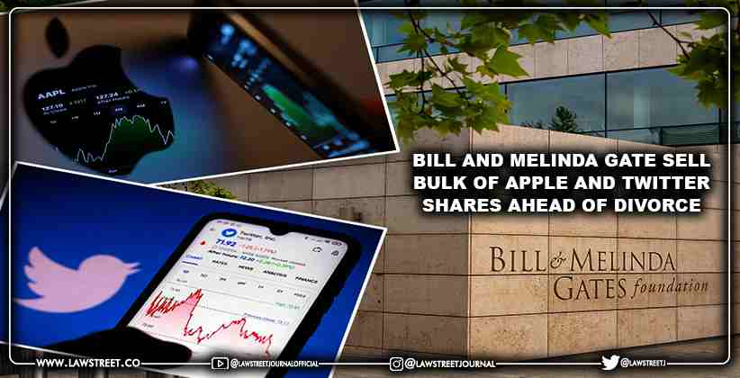 Bill and Melinda Gate sell bulk of Apple and Twitter shares ahead of Divorce