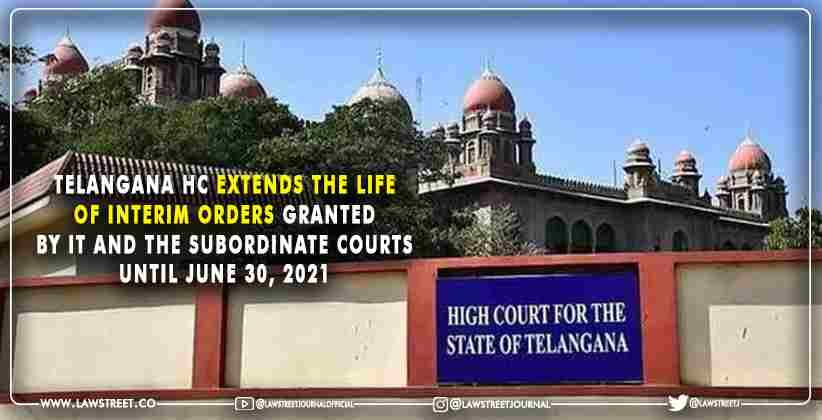Telangana High Court Extends the Life of Interim Orders
