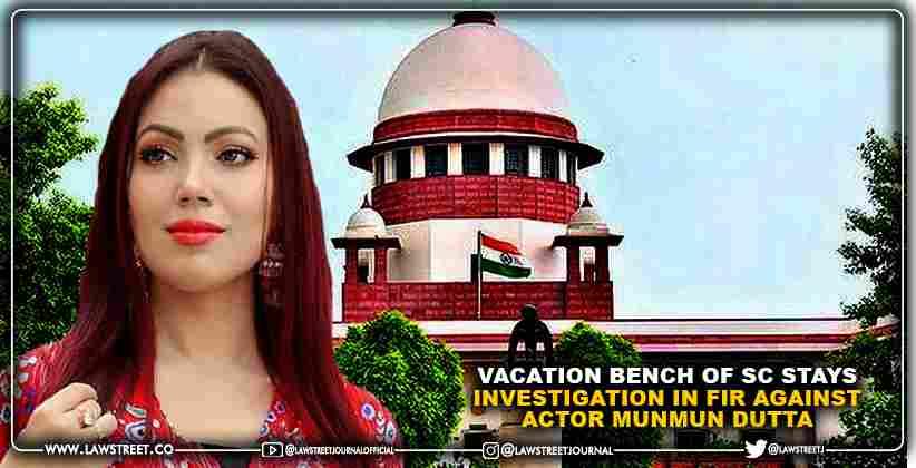 Vacation Bench of Supreme Court stays investigation in FIR against actor Munmun Dutta
