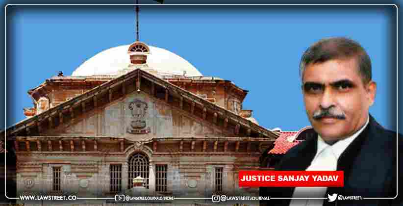 Justice Sanjay Yadav named Chief Justice of the Allahabad High Court [READ NOTIFICATION]