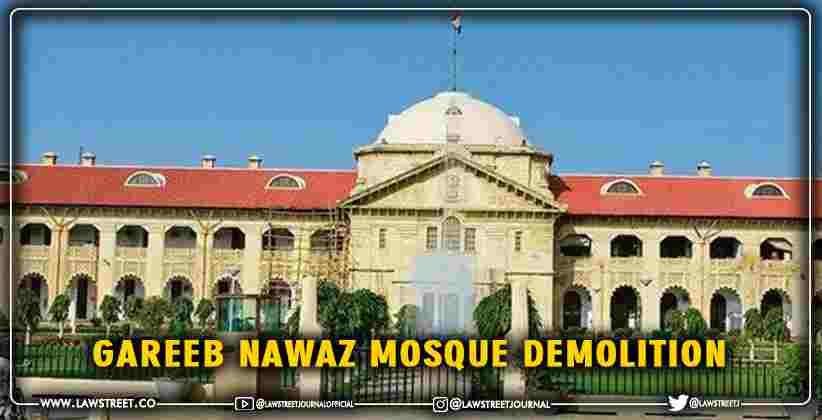 Gareeb Nawaz Mosque Demolition