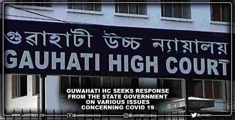 Guwahati High Court seeks response from the State Government on various issues concerning Covid 19
