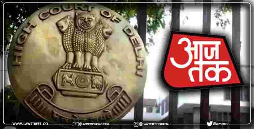 Delhi High Court passes interim order restraining online community, TRACTOR2TWITTER from making defamatory post against AajTak [READ ORDER]