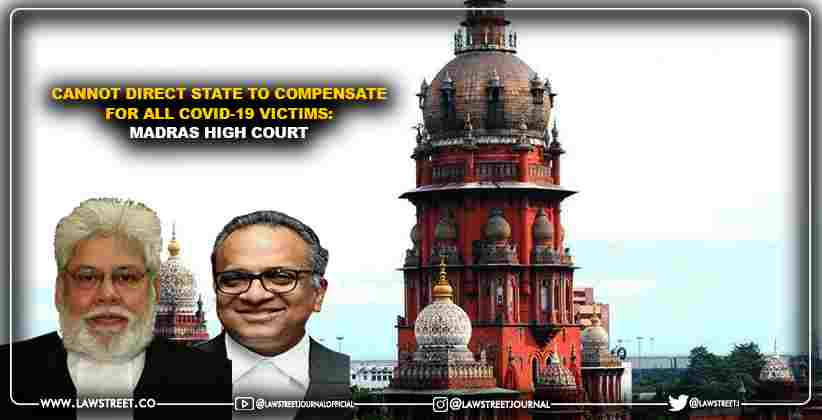 Cannot direct State to compensate for all COVID-19 victims: Madras High Court [READ ORDER]