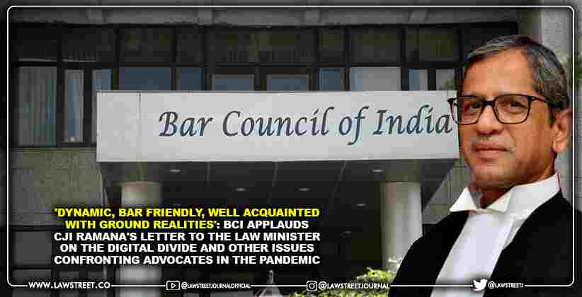 'Dynamic, Bar Friendly, Well Acquainted With Ground Realities': BCI applauds CJI Ramana's letter to the Law Minister on the digital divide and other issues confronting advocates in the Pandemic