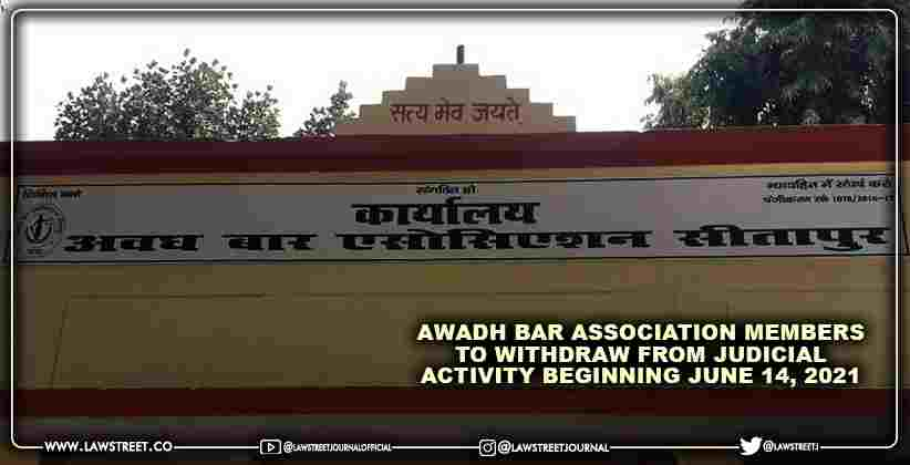 Awadh Bar Association members to withdraw from judicial activity beginning June 14, 2021 [READ NOTICE]