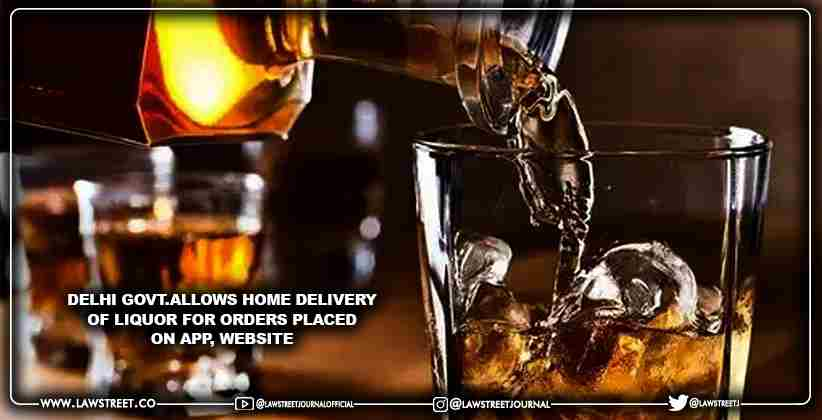 Delhi govt.allows home delivery of liquor for orders placed on app, website