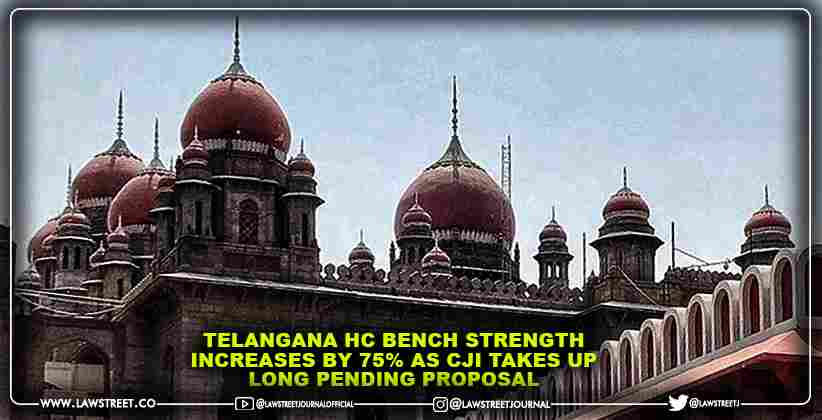 Telangana High Court Bench Strength Increases By 75% as CJI Takes up Long Pending Proposal
