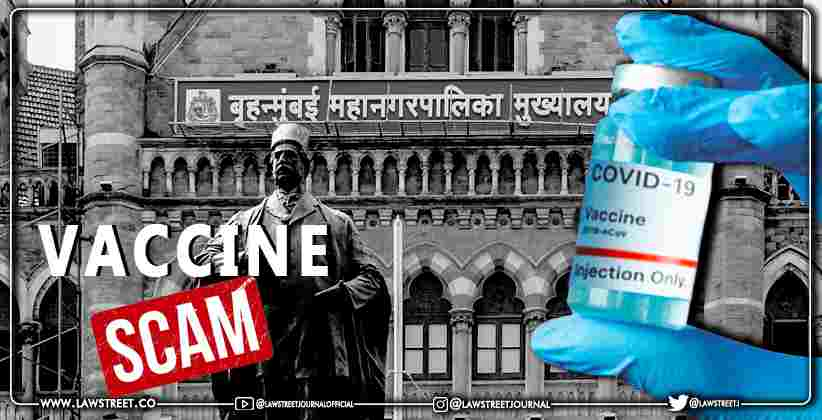 Bombay High Court directs State Government and BMC to look into the Vaccine Scam