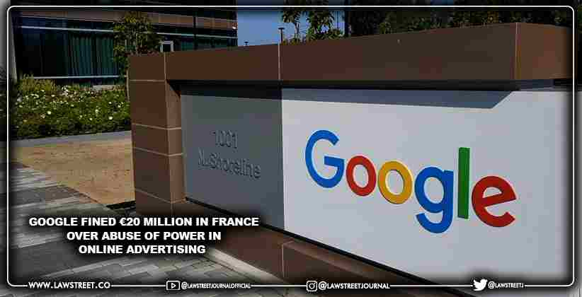 Google fined €20 Million in France over abuse of power in online advertising