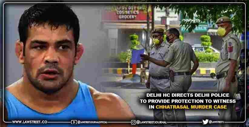 Delhi High Court directs Delhi Police to provide protection to witness in Chhatrasal Murder Case