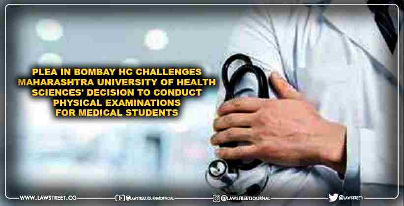 Plea in Bombay High Court Challenges Maharashtra University of Health Sciences' Decision to Conduct Physical Examinations for Medical Students
