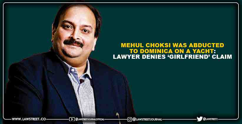 Mehul Choksi was abducted to Dominica on a yacht: Lawyer denies 'girlfriend' claim