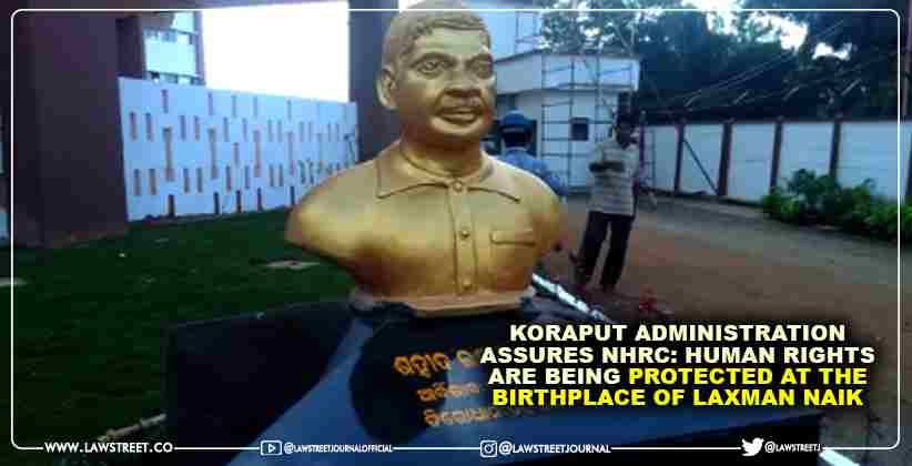 Koraput Administration assures NHRC: Human rights are being protected at the birthplace of Laxman Naik