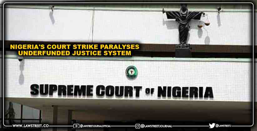 Nigeria's Court Strike Paralyses Underfunded Justice System