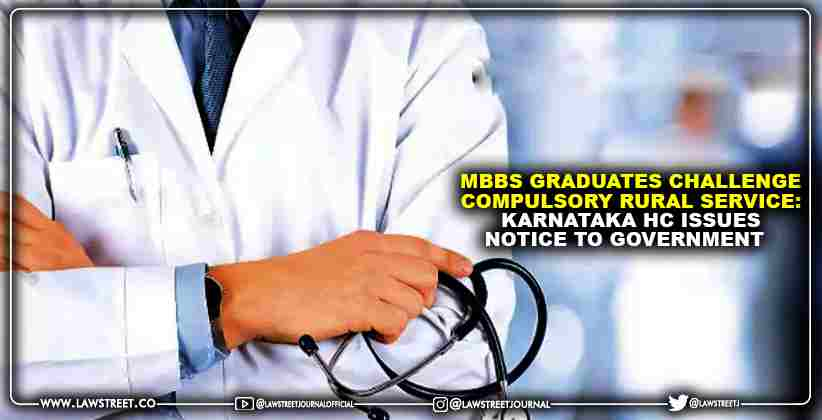 MBBS Graduates Challenge Compulsory Rural Service: Karnataka High Court Issues Notice to Government