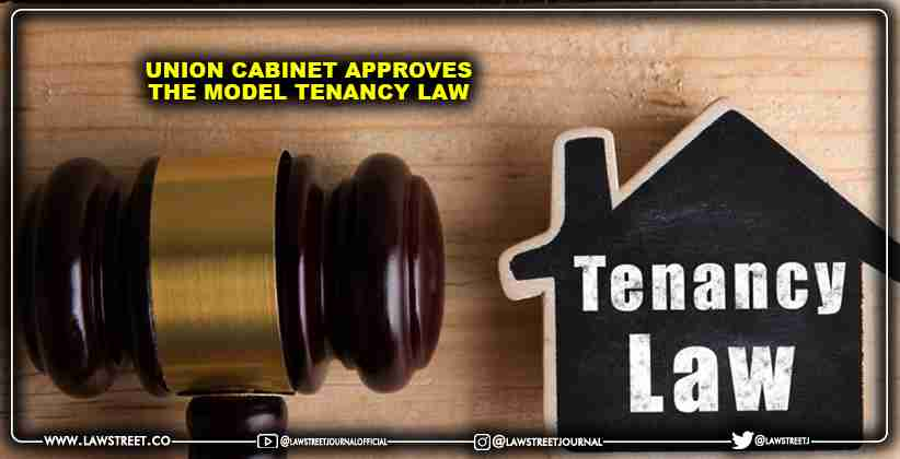 Union Cabinet approves the Model Tenancy Law