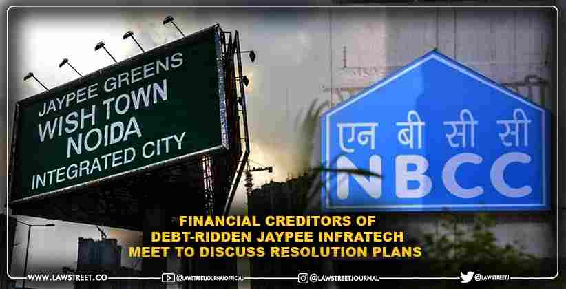 Financial creditors of debt-ridden Jaypee Infratech meet to discuss resolution plans
